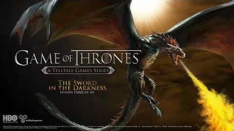 "Game of Thrones A Telltale Games Series Episode Three ""The Sword in the Darkness"" Trailer"