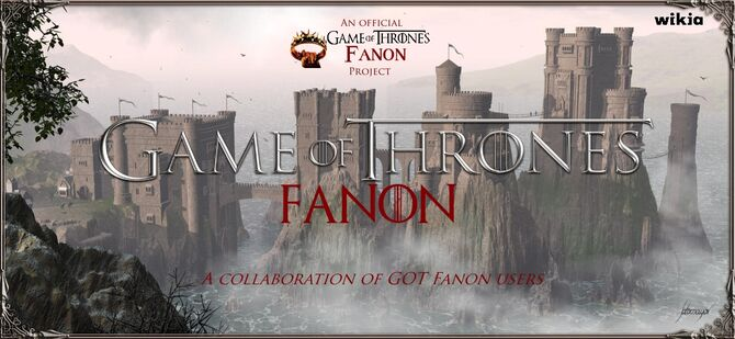Game of Thrones fanon Wiki | FANDOM powered by Wikia
