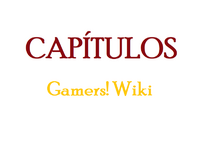 Capitulos Gamers! Wiki