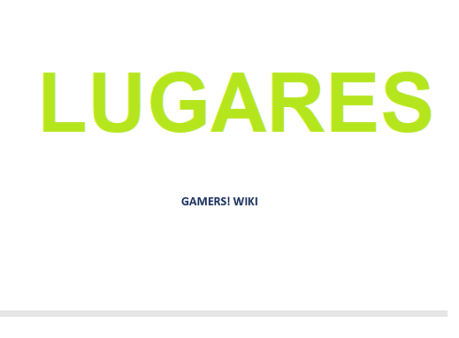 Lugares - Gamers! Wiki