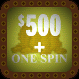 $500 + One Spin 2 Ylel