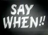 Say When!! Logo
