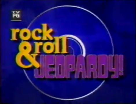 Rock & Roll Jeopardy! | Game Shows Wiki | FANDOM powered by Wikia