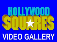 Hollywood Squares Video Gallery