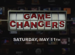Game Changers Saturday May 11