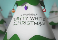 4th Annual Betty White Christmas