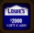 Lowe's Gift card ($2000)