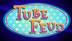 Tube Feud