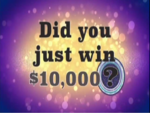 Did You Just Win $10,000