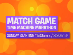 Match Game Time Machine Marathon Sunday Starting 11 30am E 8 30am P