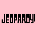 Jeopardy! Logo in Pink Background in Black Letters