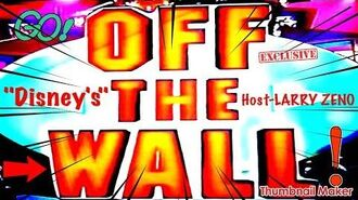 "Larry Zeno ""Disney's-Off The Wall"""