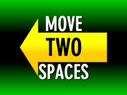 Move Two Spaces