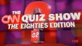 The CNN Quiz Show The Eighties Edition