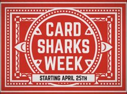 Card Sharks Week Starting April 25th