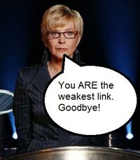 You ARE the weakest link. Goodbye!
