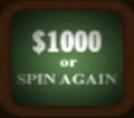$1000 or Spin again