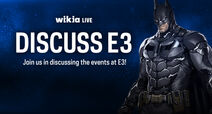 DISCUSS AND CHAT E3 WIKIA