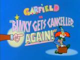 Binky Gets Cancelled Again!