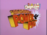 Return of Power Pig