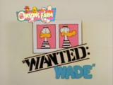 Wanted: Wade