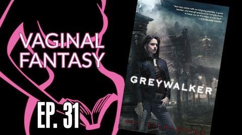 Vaginal Fantasy 31 Greywalker