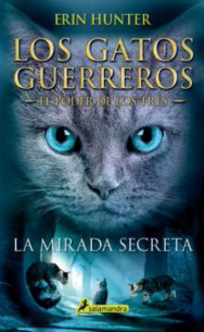 Resultado de imagen de Portada de La mirada secreta (Gatos guerreros: El poder de los tres I), Erin Hunter
