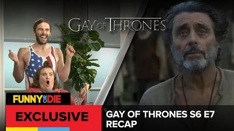 Gay Of Thrones S6 E7 Recap- The Broken Condom
