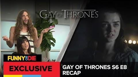 Gay of Thrones S6 E8 Recap- Know Cum