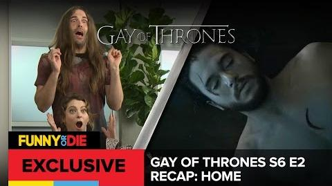 Gay Of Thrones S6 E2 Recap Daddy's Home w Rachel Bloom
