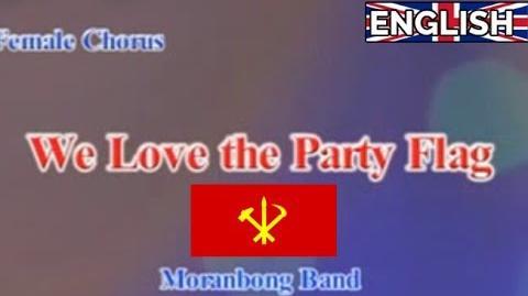 Moranbong Band - We Love the Party Flag English