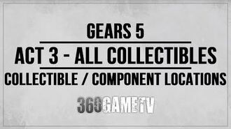Gears 5 Act 3 All Collectibles Components Locations Guide - Collectibles Components Walkthrough