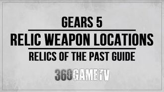Gears 5 All Relic Weapon Locations Guide - Relics of the Past Relic Hunter Achievements Trophies