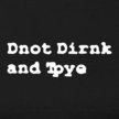 280x280px-LL-013295b8 don-t-drink-and-type design