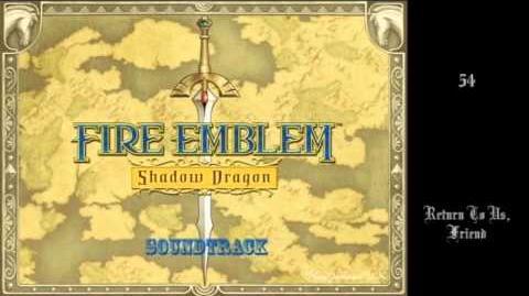 Fire Emblem Shadow Dragon OST - 54 - Return To Us, Friend