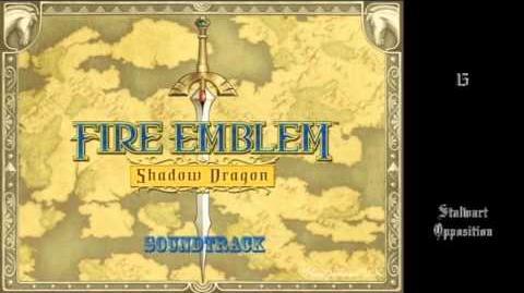 Fire Emblem Shadow Dragon OST - 15 - Stalwart Opposition
