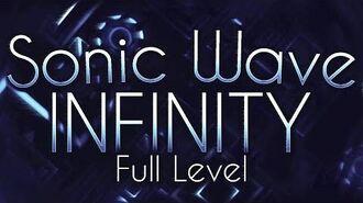 Sonic Wave Infinity -FULL LEVEL- -Legendary Extreme Demon- - Geometry Dash