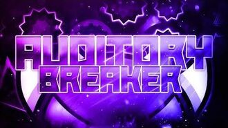 -Verification- - Auditory Breaker - By- LazerBlitz & Manix648 - (Extreme Demon) - GD -2