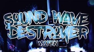 Sound Wave Destroyer (Extreme demon) by Wolfen -Verification-
