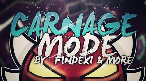 (Extreme Demon) Carnage Mode by Findexi & More (Verified by SrGuillester)