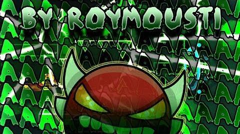 AAAAAAAAAAAAAAAAAAAA by RoiMousti 100% (Insane Demon - Geometry Dash)