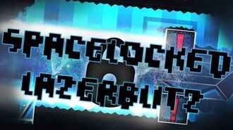 Spacelocked By LazerBlitz (me) (Geometry Dash 2.0)