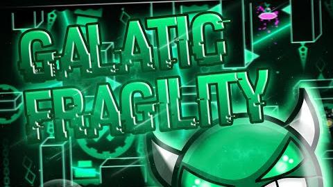 Geometry Dash - Galatic Fragility DEMON - By TeamSmokeWeed