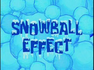 Snowball Effect
