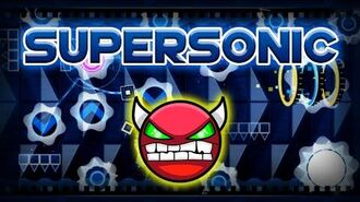Geometry Dash Demon Very Hard - Supersonic - by ZenthicAlpha & More