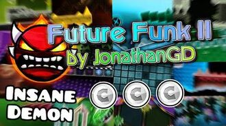 Future Funk II by JonathanGD (Insane Demon) - Verified by mbed