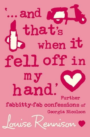 '… and that's when it fell off in my hand.' (Confessions of Georgia Nicolson, Book 5)