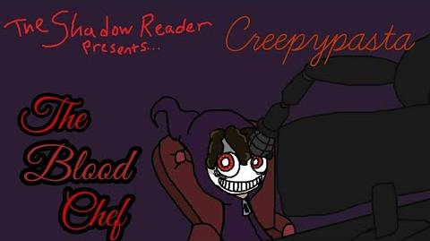 """The Blood Chef"" Creepypasta"