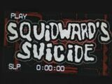 Squidward's Suicide (Alternate Version)