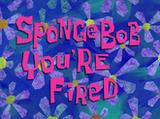SpongeBob, You're Fired! (Season 1)
